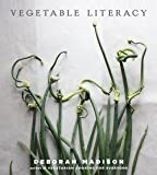 download ebook deborah madison: vegetable literacy : cooking and gardening with twelve families from the edible plant kingdom, with over 300 deliciously simple recipes (hardcover); 2013 edition pdf epub