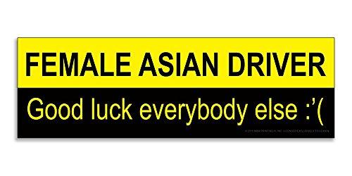 Female Asian Driver Good Luck Everybody Else Bumper Sticker - 3