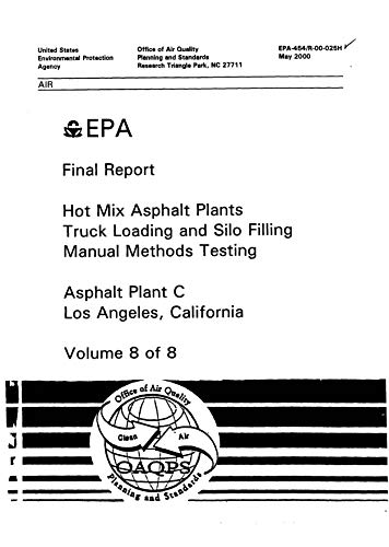 (Hot Mix Asphalt Plants Truck Loading And Silo Filling Manual Methods Testing Volume 8 Asphalt Plant C Los Angeles California)