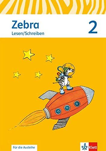 Zebra / Ausgabe ab 2015: Zebra / Arbeitsheft Lesen/Schreiben 2. Schuljahr zur Ausleihe: Ausgabe ab 2015