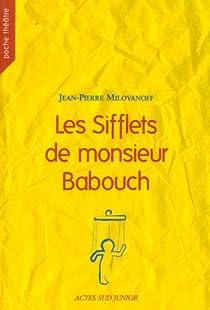Les Sifflets de monsieur Babouch par Milovanoff