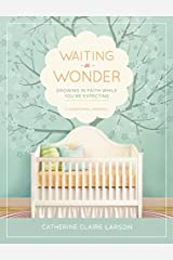 Waiting in Wonder: Growing in Faith While You're Expecting Hardcover