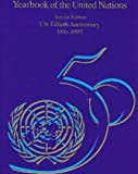 Yearbook of the United Nations 50th Anniversary : Special Edition, United Nations Staff, 0792331125