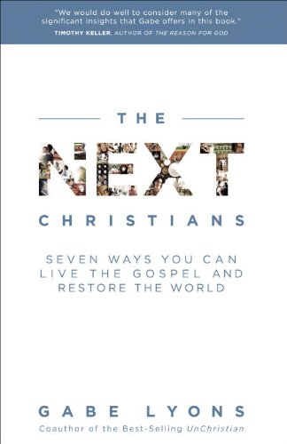 The next christians seven ways you can live the gospel and restore the next christians seven ways you can live the gospel and restore the world by fandeluxe Images