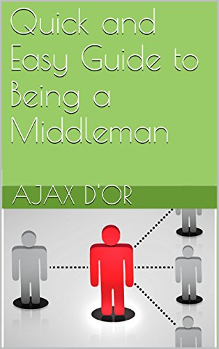 Quick and Easy Guide to Being a Middleman