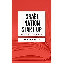 ISRAËL, LA NATION START-UP: Résumé en Français (French Edition)