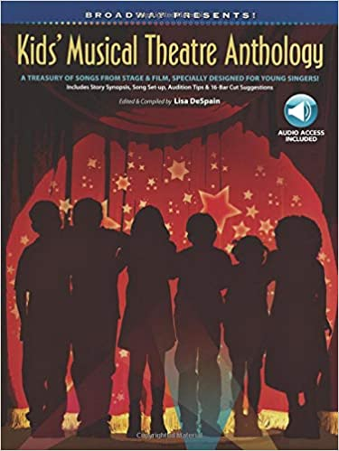 Broadway Presents! Kids' Musical Theatre Anthology: A