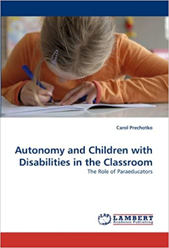 Autonomy and Children with Disabilities in the Classroom: The Role of Paraeducators