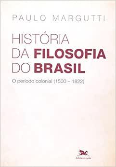 História da filosofia do Brasil: O período colonial (1500-1822)