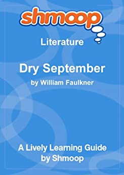 Dry September: Shmoop Study Guide by [Shmoop]