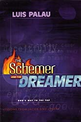 The Schemer and the Dreamer: God's Way to the Top