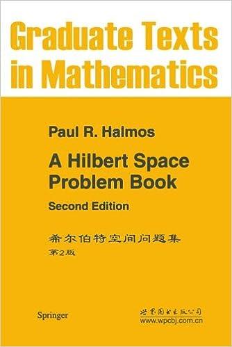 A Hilbert Space Problem Book (Graduate Texts in Mathematics): P.R. ...