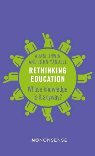 NoNonsense Rethinking Education: Whose knowledge is it anyway? (No-Nonsense Guides) ebook