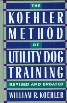 (The Koehler Method of Utility Dog Training -)