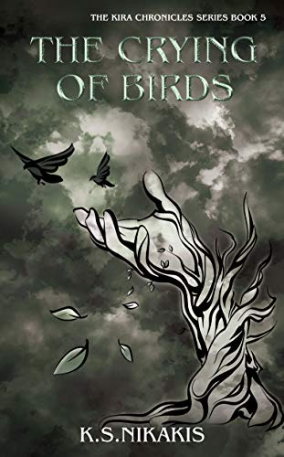 The Crying of Birds (The Kira Chronicles series Book 5)