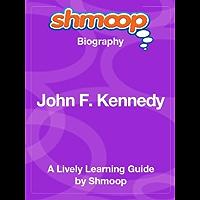 John F. Kennedy: Shmoop Biography (English Edition)