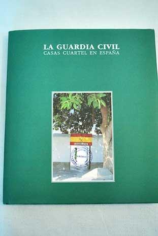 LA GUARDIA CIVIL. Casas cuartel en España.: Amazon.es: Libros