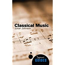 Classical Music: A Beginner's Guide (Beginner's Guides)