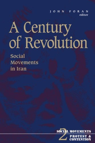 Century Of Revolution: Social Movements in Iran (Social Movements, Protest and Contention)