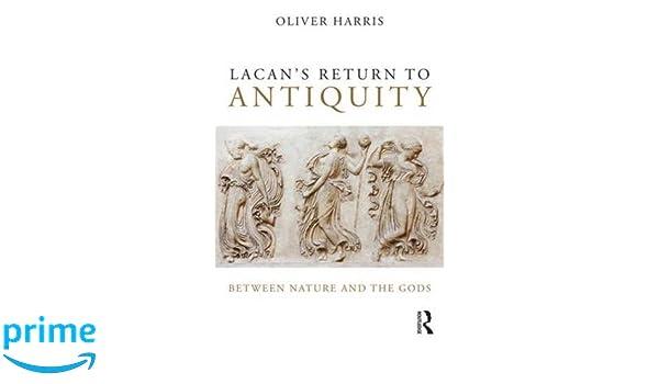 Amazon lacans return to antiquity between nature and the gods amazon lacans return to antiquity between nature and the gods 9781138820388 oliver harris books fandeluxe Gallery