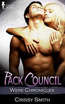 Pack Council (Were Chronicles Book 9) by [Smith, Crissy]
