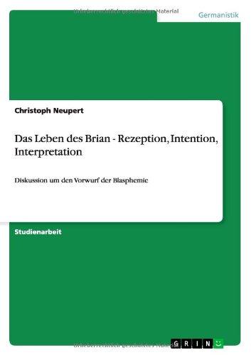 Das Leben des Brian - Rezeption, Intention, Interpretation: Diskussion um den Vorwurf der Blasphemie