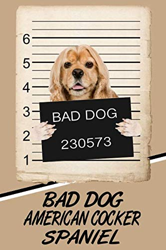 - Bad Dog American Cocker Spaniel: Comprehensive Garden Notebook with Garden Record Diary, Garden Plan Worksheet, Monthly or Seasonal Planting Planner, Expenses, Chore List, Highlights Simulated Leather