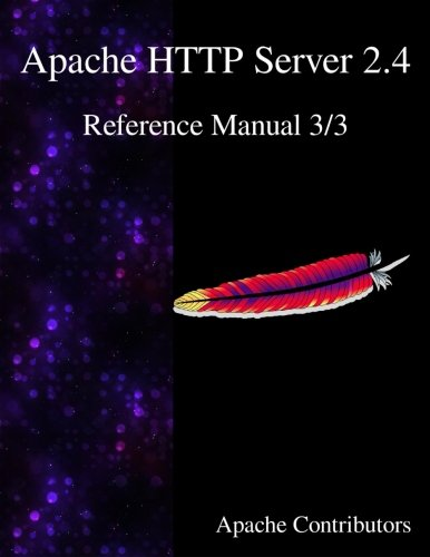 Apache HTTP Server 2.4 Reference Manual 3/3 (Volume 3)