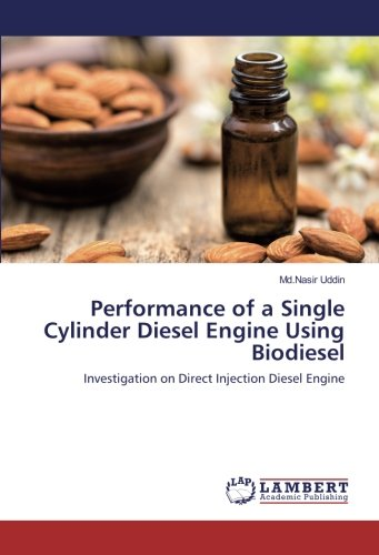 Download Performance of a Single Cylinder Diesel Engine Using Biodiesel: Investigation on Direct Injection Diesel Engine ebook