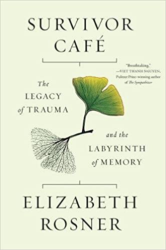 Survivor Caf The Legacy Of Trauma And The Labyrinth Of Memory