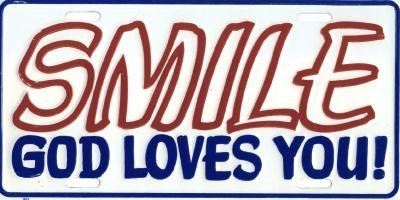 Smile God Loves You Christian Religious License Plate 6x12