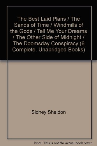 The Best Laid Plans / The Sands of Time / Windmills of the Gods / Tell Me Your Dreams / The Other Side of Midnight / The Doomsday Conspiracy (6 Complete, Unabridged Books)