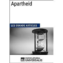 Apartheid (Les Grands Articles d'Universalis) (French Edition)