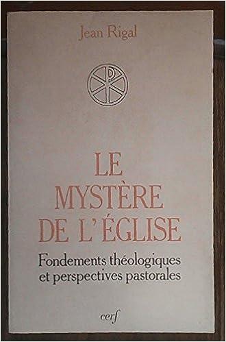 Livres Le mystère de l'Eglise : Fondements théologiques et perspectives pastorales pdf epub