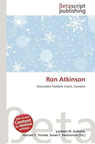 Ron Atkinson: Amazon.es: Surhone, Lambert M, Timpledon ...
