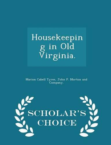 Housekeeping in Old Virginia. - Scholar's Choice Edition pdf