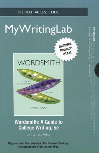 NEW MyWritingLab with Pearson eText -- Standalone Access Card -- for Wordsmith: A Guide to College Writing (5th Edition)
