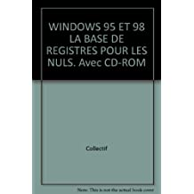 Windows 95 & 98, la base de registres pour les nuls