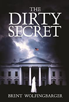 The Dirty Secret by [Wolfingbarger, Brent]