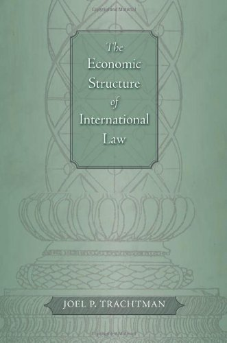The Economic Structure of International Law by Joel P. Trachtman (2008-11-01)