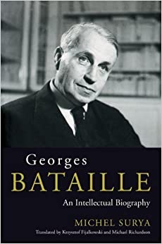 Book Georges Bataille: An Intellectual Biography by Michel Surya (2010-04-12)
