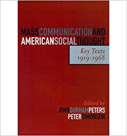 Key Texts Mass Communication and American Social Thought 1919-1968