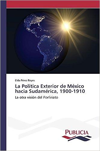 La política exterior de México hacia Sudamérica, 1900-1910