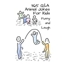 365 Q & A Animal Jokes For Kids: Funny And Laugh
