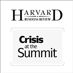 Crisis at the Summit (Harvard Business Review)