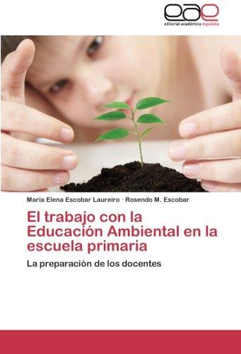 El trabajo con la Educación Ambiental en la escuela primaria: La preparación de los docentes (Spanish Edition) pdf epub