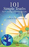 101 Simple Truths for Creating a Passionate Life, Teri Shaughnessy, 1440165041