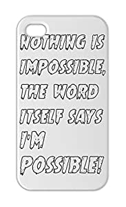 nothing is impossible, the word itself says I'M POSSIBLE! Iphone 5-5s plastic case