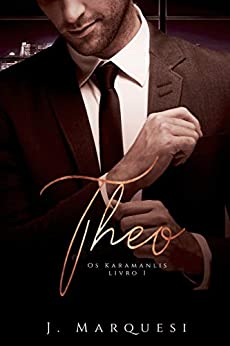 Theo (Os Karamanlis Livro 1) por [Marquesi, J.]