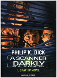 A scanner darkly-Un oscuro scrutare